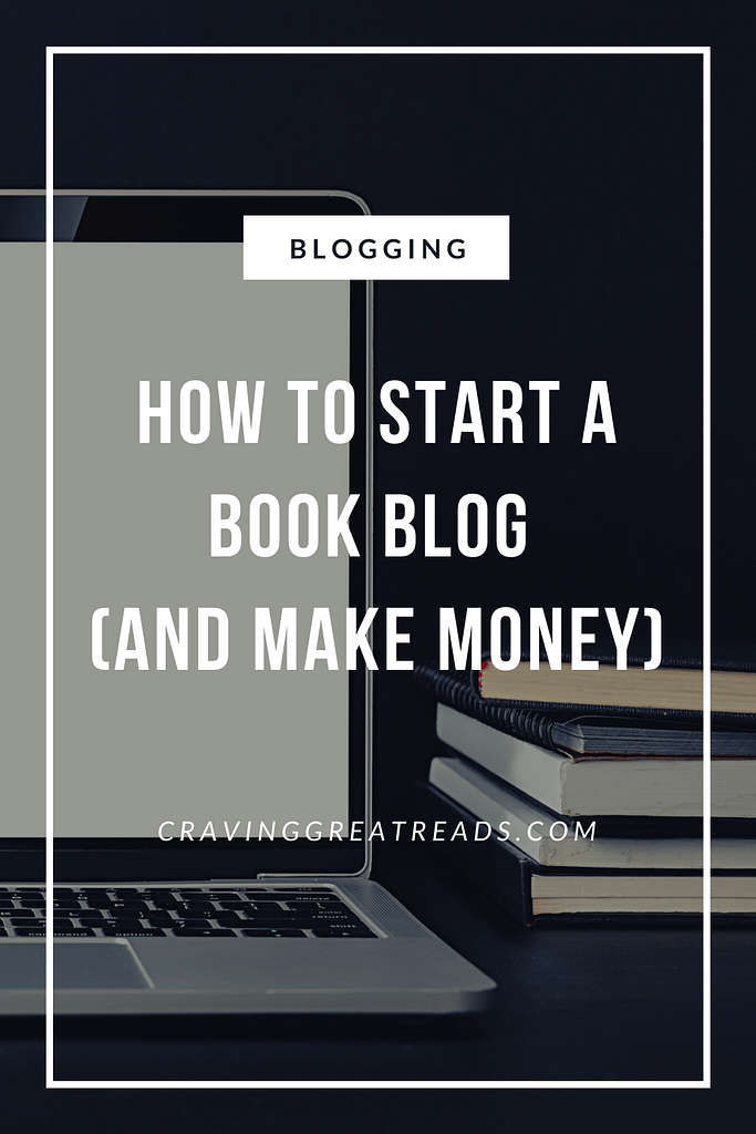 how to start a book blog cravinggreatreads blog