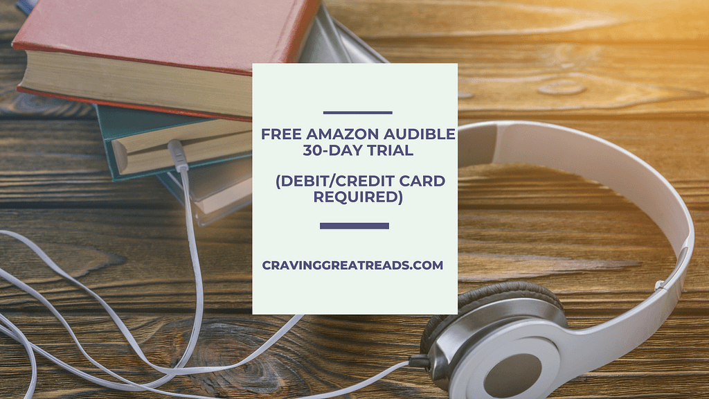 Get your FREE Amazon Audible 30-Day Trial (Debit/Credit Card Required)