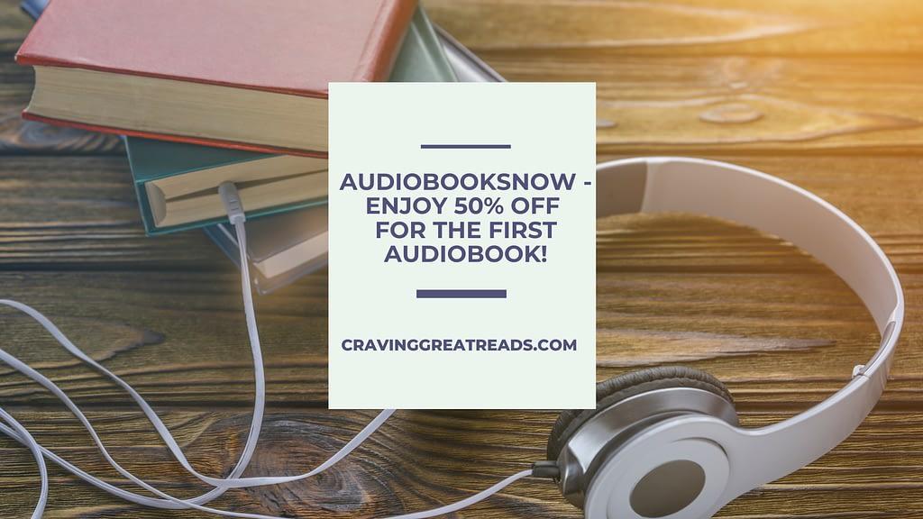 AudioBooksNow Review +  Enjoy 50% Off Discount