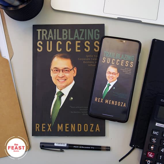 Trailblazing Success: Ignite Your Corporate Career, Business, and Influence by Rex Mendoza