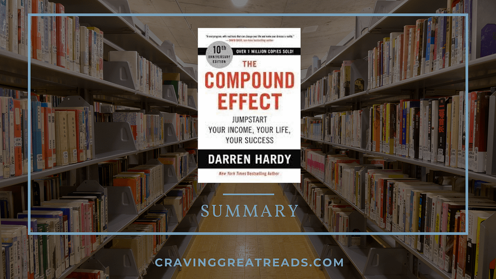 Book Summary & Notes: The Compound Effect by Darren Hardy